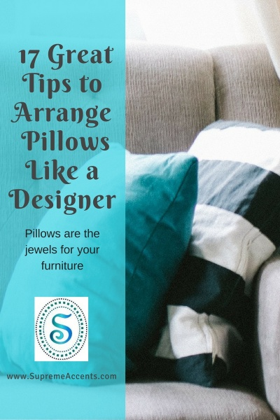 17 Tips To Arrange Pillows Like A Designer Supreme Accents